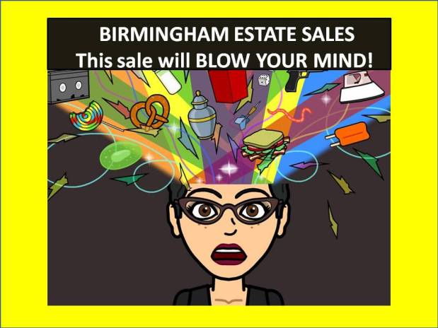 BIRMINGHAM ESTATE SALES — This sale will BLOW YOUR MIND! Alexander City Antique Mall — ALL MUST GO!