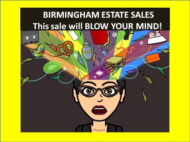 BIRMINGHAM ESTATE SALES — This sale will BLOW YOUR MIND! Alexander City Antique Mall — ALL MUSTGO!