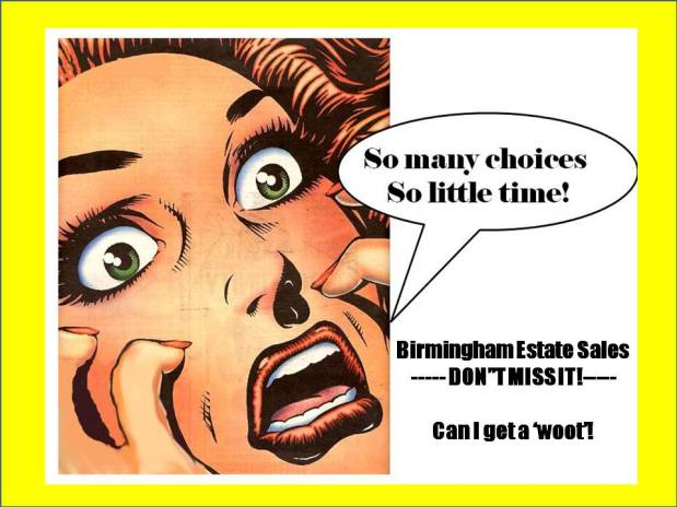 50% OFF, ALL MUST GO! BIRMINGHAM ESTATE SALES is in HOOVER for 4 days! Join us!