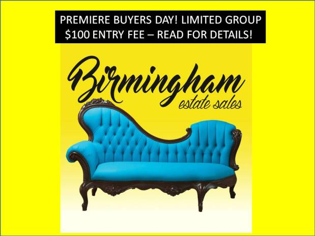 BIRMINGHAM ESTATE SALES – Everette Holle Estate – PREMIERE BUYERS DAY for small group $100 Entry Fee