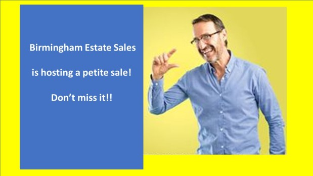 BIRMINGHAM ESTATE SALES is hosting an ITTY BITTY of a sale! Don't miss it!