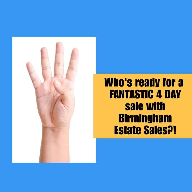 BIRMINGHAM ESTATE SALES is in B'HAM for 4 days- Join us!