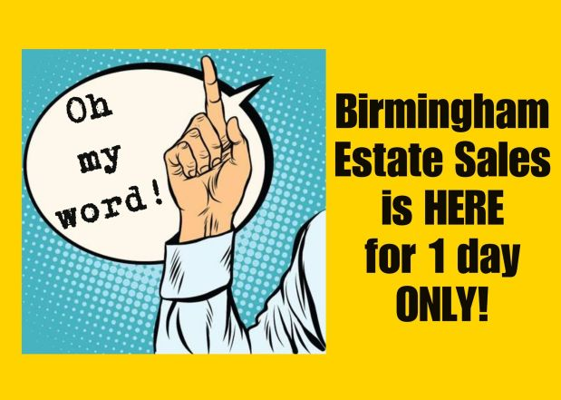 BIRMINGHAM ESTATE SALES is in JASPER for 1 day only! ALL MUSTGO!