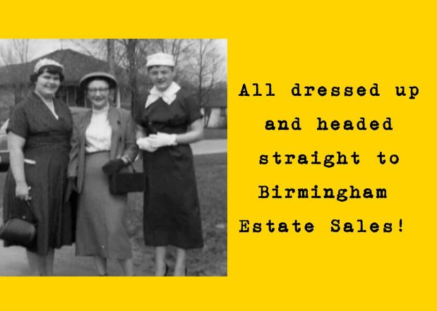 BIRMINGHAM ESTATE SALES is in ALABASTER for 1 day ONLY- Join us!