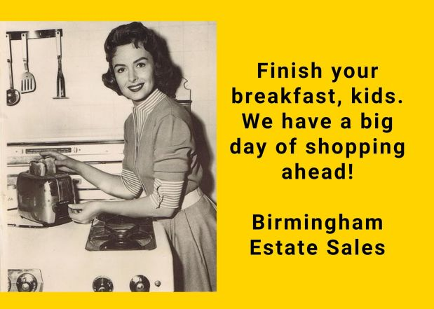 50% OFF NOW!!  BIRMINGHAM ESTATE SALES is in GARDENDALE for 4 days- Join us!