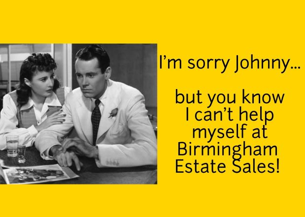 50% OFF NOW!  BIRMINGHAM ESTATE SALES is in HOOVER! ENDING AT 2PM ON SATURDAY! JOIN US!