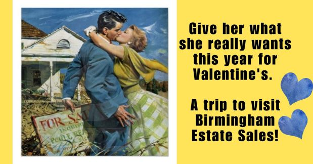 50% OFF NOW!  BIRMINGHAM ESTATE SALES is in MONTGOMERY for 3 days! Love is in the air thisweekend!!